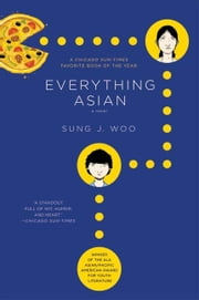 Everything Asian - A Novel ebook by Sung J. Woo