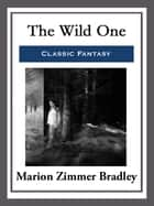 The Wild One ebook by Marion Zimmer Bradley
