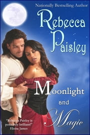 Moonlight and Magic ebook by Rebecca Paisley