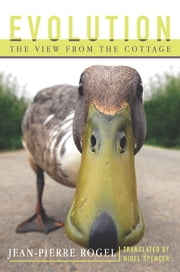 Evolution - The View from the Cottage ebook by Jean-Pierre Rogel