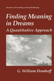 Finding Meaning in Dreams - A Quantitative Approach ebook by G.William Domhoff