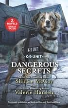 Dangerous Secrets/Secrets and Lies/Search and Rescue ebook by Shirlee McCoy, Valerie Hansen