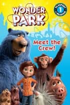 Wonder Park: Meet the Crew! ebook by Trey King