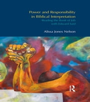 Power and Responsibility in Biblical Interpretation - Reading the Book of Job with Edward Said ebook by Alissa Jones Nelson