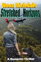 Stretched Horizons ebook by Ross Richdale