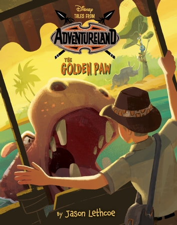 Tales from Adventureland: The Golden Paw ebook by Jason Lethcoe