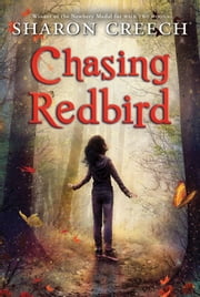 Chasing Redbird ebook by Sharon Creech,Marc Burckhardt