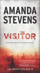 The Visitor (The Graveyard Queen, Book 5) ebook by Amanda Stevens
