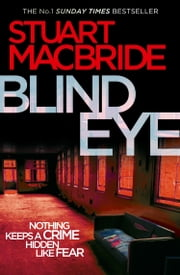Blind Eye (Logan McRae, Book 5) ebook by Stuart MacBride
