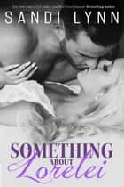 Something About Lorelei ebook by Sandi Lynn