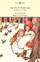 The Way To Fairyland Illustrated by Mable Lucie Attwell ebook by Grace C. Floyd, Mabel Lucie Attwell