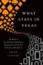 What Stays in Vegas ebook by Adam Tanner