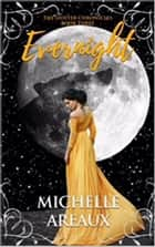 Evernight - The Shifter Chronicles ebook by Michelle Areaux