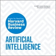 Artificial Intelligence: The Insights You Need from Harvard Business Review audiobook by Harvard Business Review, Thomas H Davenport, Erik Brynjolfsson,...