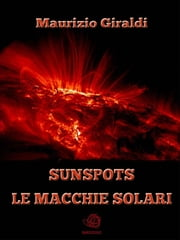 Sunspots - Le Macchie Solari ebook by Kobo.Web.Store.Products.Fields.ContributorFieldViewModel