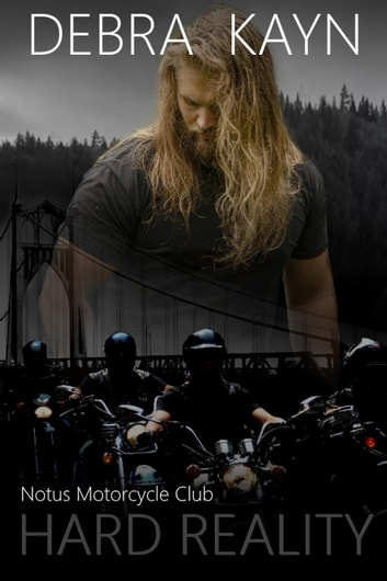 Hard Reality - Notus Motorcycle Club ebook by Debra Kayn