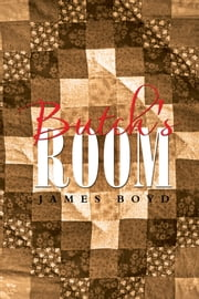 Butch's Room ebook by James Boyd