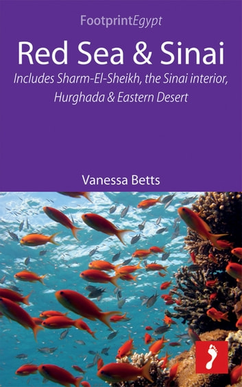 Red Sea & Sinai: Includes Sharm-El-Sheikh, the Sinai interior, Hurghada and Eastern Desert ebook by Vanessa Betts