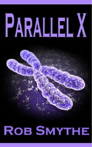Parallel X ebook by Rob Smythe
