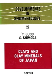 Clays and Clay Minerals of Japan ebook by Sudo, T.