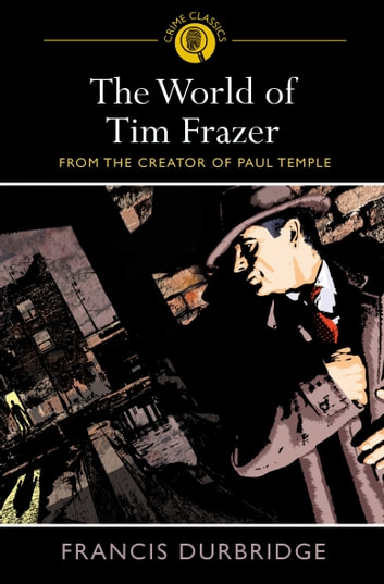 The World of Tim Frazer ebook by Francis Drurbridge