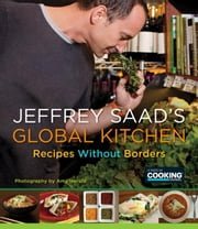 Jeffrey Saad's Global Kitchen - Recipes Without Borders ebook by Jeffrey Saad