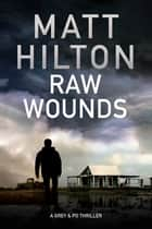Raw Wounds - An action thriller set in rural Louisiana ebook by Matt Hilton