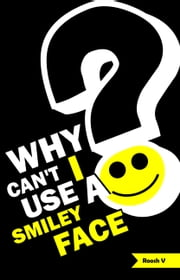 Why Can't I Use A Smiley Face? - Stories From One Month In America ebook by Roosh V
