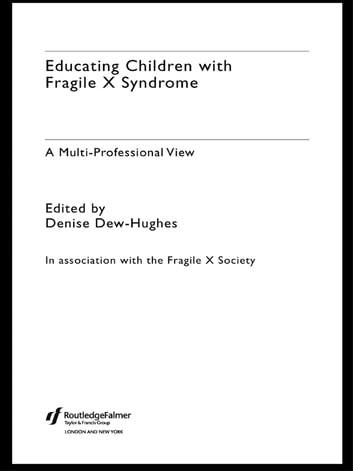 Educating Children with Fragile X Syndrome - A Multi-Professional View ebook by