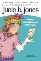 Junie B. Jones #7: Junie B. Jones Loves Handsome Warren ebook by Barbara Park,Denise Brunkus