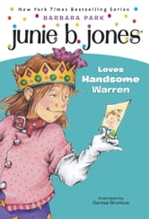 Junie B. Jones #7: Junie B. Jones Loves Handsome Warren ebook by Barbara Park