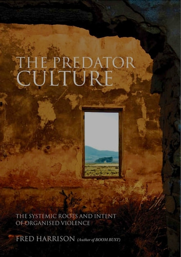 The Predator Culture ebook by Fred Harrison
