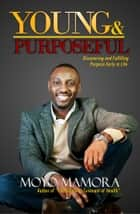 Young and Purposeful ebook by Moyo Mamora