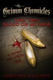 One, Two Blood On My Shoe ebook by Christine Haggerty