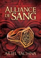 Alliance de sang ebook by Laurent Tigrou & Bénédicte Girault, Ariel Tachna