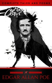The Collected Works of Edgar Allan Poe: A Complete Collection of Poems and Tales ebook by Edgar Allan Poe, Red Deer Classics