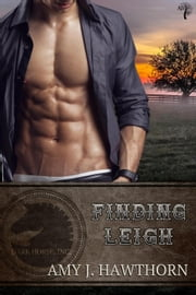 Finding Leigh - Dark Horse Inc., #3 ebook by Amy J. Hawthorn