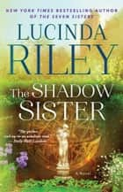 The Shadow Sister - Book Three ebook by Lucinda Riley