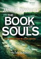 Book Of Souls - An Inspector McLean Novel ebook by James Oswald
