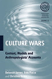 Culture Wars - Context, Models and Anthropologists' Accounts ebook by Deborah James,Evelyn Plaice,Christina Toren