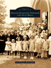 Around Randolph Township and Guys Mills ebook by Cheryl Seber Weiderspahn