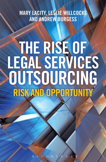 The Rise of Legal Services Outsourcing - Risk and Opportunity ebook by Professor Mary Lacity,Mr Andrew Burgess,Professor Leslie Willcocks