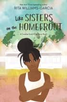 Like Sisters on the Homefront ebook by Rita Williams-Garcia