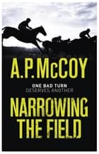 Narrowing the Field 電子書 by A.P. McCoy