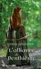 L'alliance de Penthièvre ebook by Lynda Guillemaud