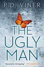 The Ugly Man (Short Story) - A Dani Lancing Story ebook by P.D. Viner