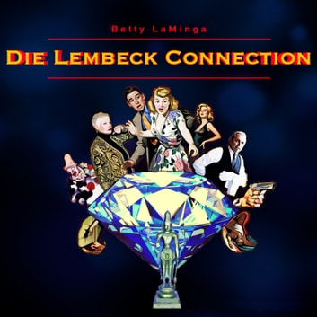 Die Lembeck Connection audiobook by Betty LaMinga,Michael Koslar