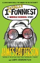 I Totally Funniest ebook by James Patterson,Chris Grabenstein,Laura Park