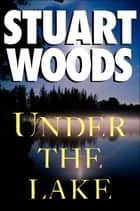Under the Lake ebook by Stuart Woods