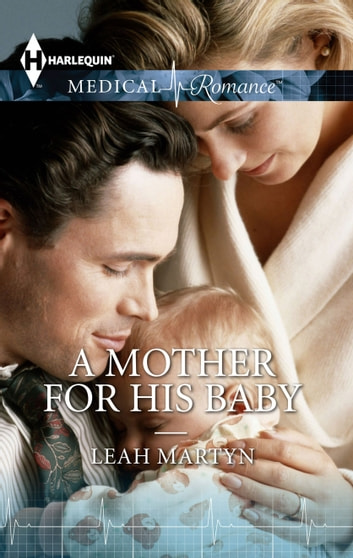 A Mother For His Baby - A Single Dad Romance ebook by Leah Martyn